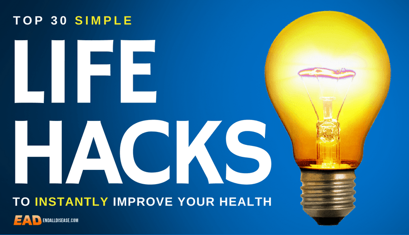 Top 30 life hacks to instantly improve your health