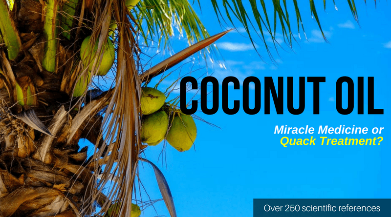 Coconut Oil: Miracle Medicine or Quack Treatment?