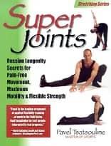 Super Joints - Russian Longevity Secrets for Pain-Free Movement